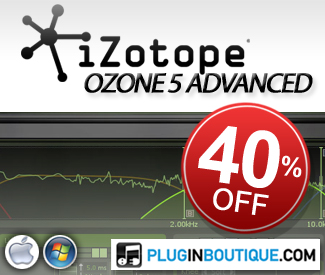 iZotope Ozone 5 Advanced 40% off sale!