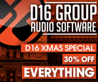 Christmas has come early. All D16 plugins are currently 30% off until 2nd January.