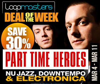 Loopmasters Deal Of The Week - Part TIme Heroes