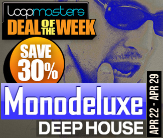 Loopmasters Deal Of The Week - Monodeluxe