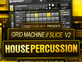 Grid Machine Slice - House Percussion