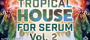 Tropical house v2 serum 1000x512